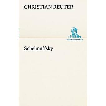 Schelmuffsky von Reuter & Christian