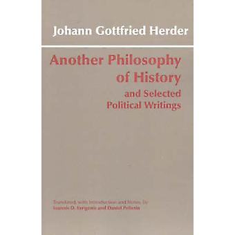 Another Philosophy of History and Selected Political Writings by Joha