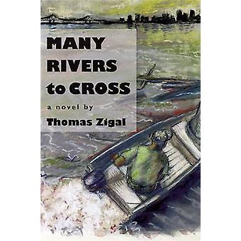 Many Rivers to Cross by Thomas Zigal - 9780875655697 Book