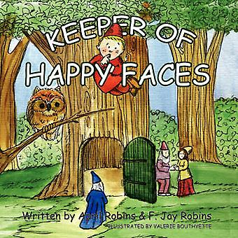 Keeper of Happy Faces by April & Robins F Jay  Robins - 9781425787271