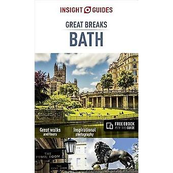 Insight Guides Great Breaks Bath (Travel Guide with Free eBook) by In