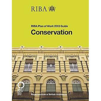 Conservation - RIBA Plan of Work 2013 Guide by Hugh Feilden - 97818594