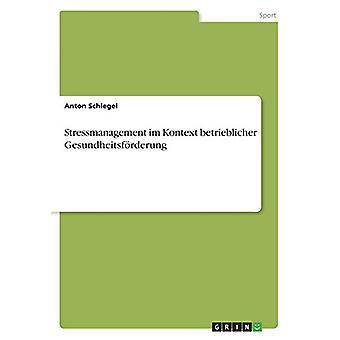 Stressmanagement im Kontext betrieblicher Gesundheitsf?rderung by Ant