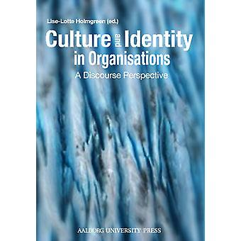 Culture & Identity in Organisations by Lise-Lotte Holmgreen - 9788771