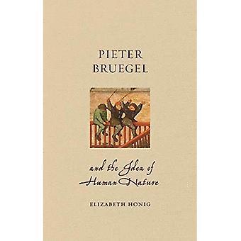 Pieter Bruegel and the Idea of Human Nature (Renaissance Lives)
