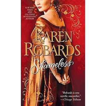Shameless by Karen Robards - 9781476798301 Book