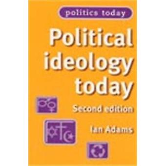 Political Ideology Today by Ian Adams