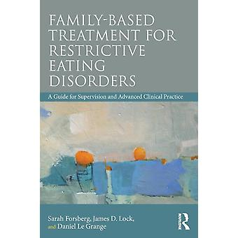 Family Based Treatment for Restrictive Eating Disorders by Sarah Forsberg