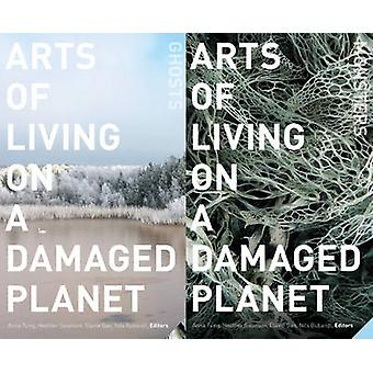 Arts of Living on a Damaged Planet by Anna Lowenhaupt Tsing