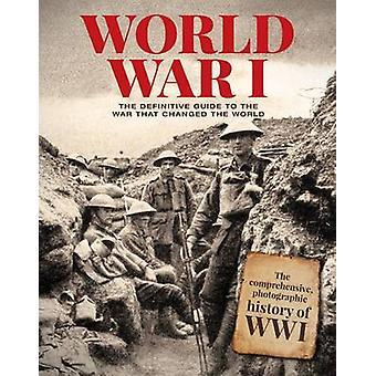 World War I The Definitive Guide