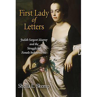 Primeira-dama das Cartas Judith Sargent Murray and the Struggle for Female Independence por Sheila L Skemp
