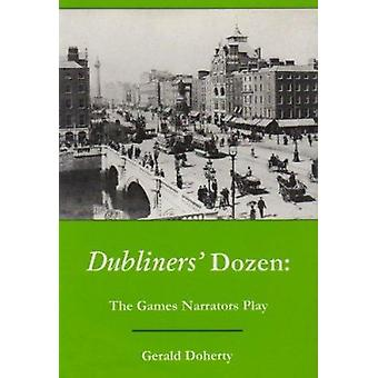 Dubliners' Dozen - The Games Narrators Play by Gerard Doherty - 978083
