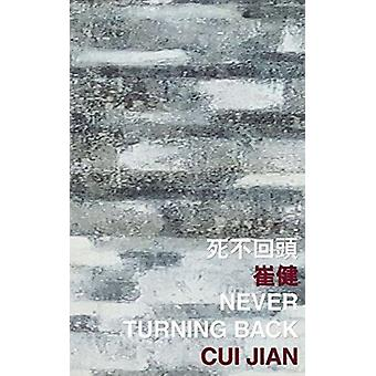 Never Turning Back by Cui Jian