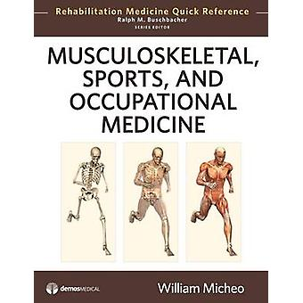 Musculoskeletal Sports and Occupational Medicine by Micheo & William