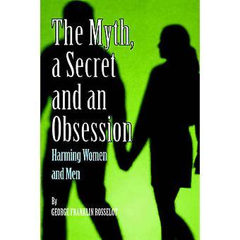 Ein Mythos ein Geheimnis und eine Obsession Harming Frauen und Männer von Rosselot & George & Franklin