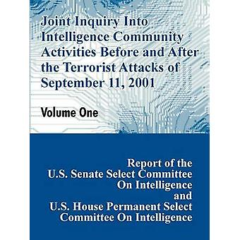 Joint Inquiry Into Intelligence Community Activities Before and After the Terrorist Attacks of September 11 2001 Volume One by U S. Senate & Committee On Intelligence