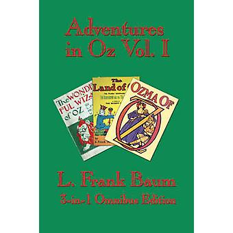 Adventures in Oz Vol. I The Wonderful Wizard of Oz The Marvelous Land of Oz Ozma of Oz by Baum & L. & Frank