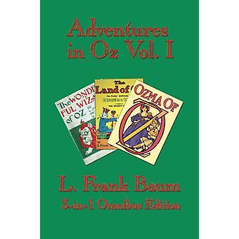 Abenteuer in Oz Vol. I The Wonderful Wizard of Oz The Marvelous Land of Oz Ozma of Oz von Baum & L. & Frank