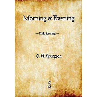 Morning and Evening Daily Readings by Spurgeon & C. H.