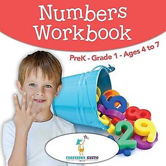 Numbers Workbook   PreKGrade 1  Ages 4 to 7 by Gusto & Professor