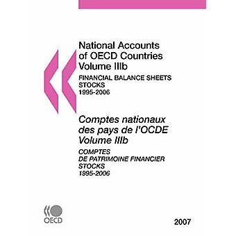 National Accounts of OECD Countries Volume IIIb  Financial Balance Sheets  Stocks 19952006 2007 Edition by OECD Publishing