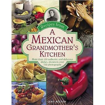 Rezepte aus einer mexikanischen Großmutter in der Küche: mehr als 150 authentische und köstliche Gerichte, gezeigt in mehr als 750...