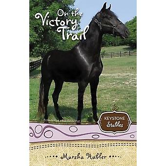On the Victory Trail by Hubler & Marsha