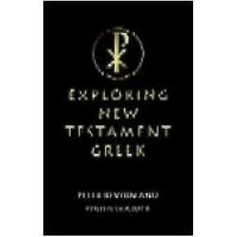 Exploring New Testament Greek A Way in by Kevern & Peter