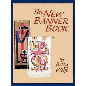 The New Banner Book by Wolfe & Betty