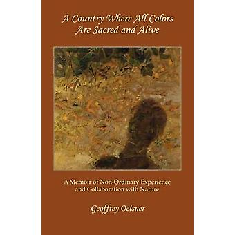 A Country Where All Colors Are Sacred and Alive by Oelsner & Geoffrey