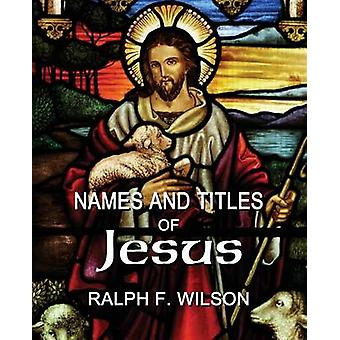 Names and Titles of Jesus A Discipleship Study by Wilson & Ralph F