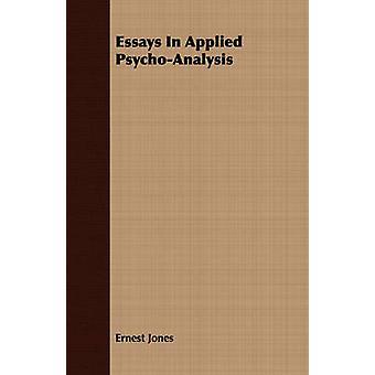 Essays In Applied PsychoAnalysis by Jones & Ernest