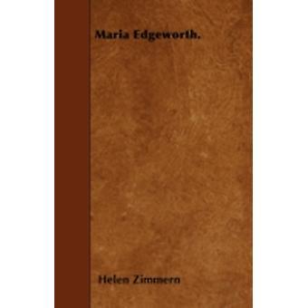 Maria Edgeworth. by Zimmern & Helen