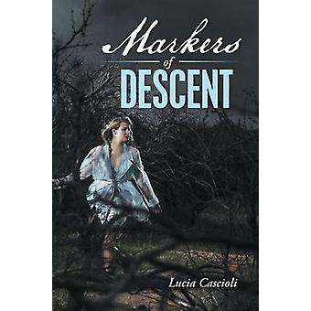 Markers of Descent by Cascioli & Lucia