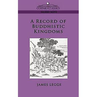 A Record of Buddhistic Kingdoms by Legge & James