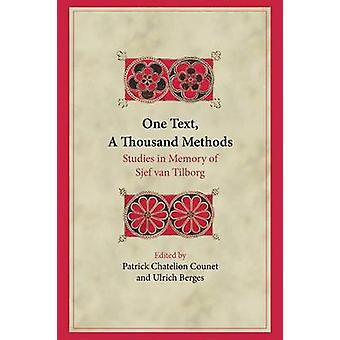 One Text A Thousand Methods Studies in Memory of Sjef van Tilborg by Counet & Patrick Chatelion