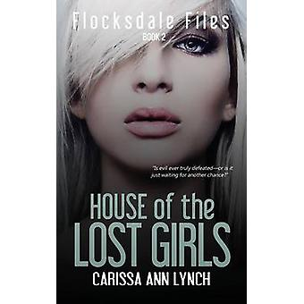 House of the Lost Girls by Lynch & Carissa Ann