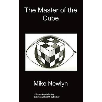The Master of the Cube by Newlyn & Mike
