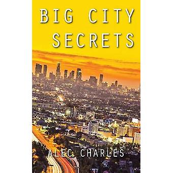 Big City Secrets by Charles & Alec