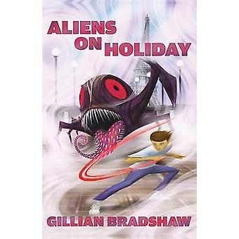 Aliens on Holiday by Bradshaw & Gillian