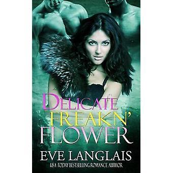 Delicate Freakn Flower by Langlais & Eve