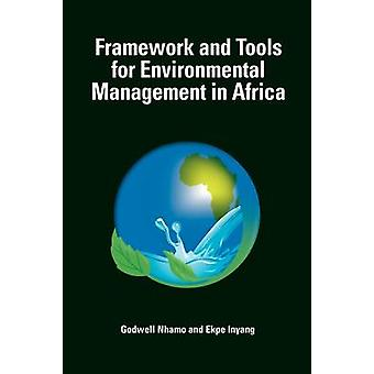 Framework and Tools for Environmental Management in Africa by Nhamo & Godwell