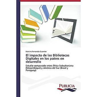 El impacto de las Bibliotecas Digitales en los pases en desarrollo by Guambe Martins Fernando