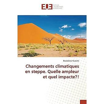 Changements climatiques en steppe. Quelle ampleur et quel impacte by Guesmi Boubakeur