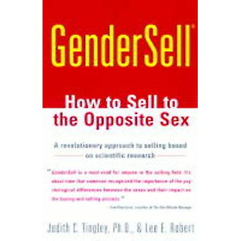 Gendersell How to Sell to the Opposite Sex by Tingley & Judith C.