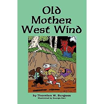Old Mother West Wind by Burgess & Thornton W.