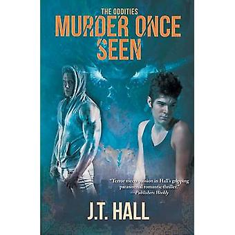 Murder Once Seen by Hall & J.T.
