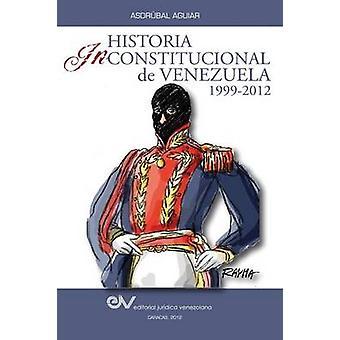 Historia Inconstitucional de Venezuela 19992012 by Aguiar & Asdrubal