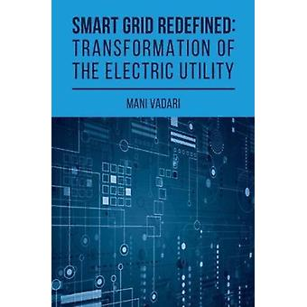 Smart Grid Redefined by Vadari & Subramanian
