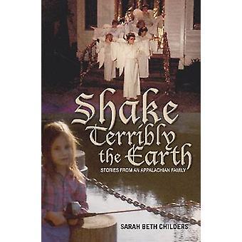 Ryste jorden - forferdelig historier fra en Appalachian familie av Sarah